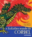 Fantastico Mundo Do Cordel, O - Nova alexandria