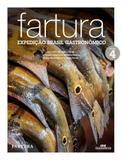 Fartura : Expedição Brasil Gastronômico - Vol. 4 - Melhoramentos