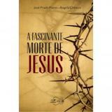 Fascinante morte de jesus - Canção nova