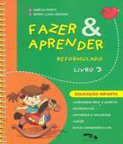 Fazer E Aprender - Reformulado - Livro 3 - Integrado - Ei - Dimensao - didatico