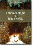 Fenomenologia e Idade Média - Crv