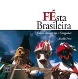 Festa brasileira: folias, romarias e congadas - 1 - Senac - servico nacional de aprendizagem comercial