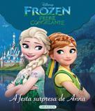 Festa Surpresa De Anna, A - Disney Frozen - Febre Congelante - Girassol