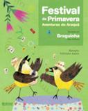 Festival da Primavera - Aventuras do Araquã - Editora rocco