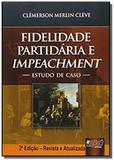 Fidelidade partidaria e impeachment - estudo de ca - Jurua