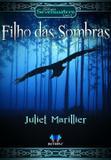 Filho Das Sombras - Trilogia Sevenwaters -  Livro 2 - Butterfly editora