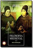FILOSOFIA MEDIEVAL - UMA INTRODUcaO - Livraria danubio