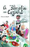 FILOSOFIA NA COZINHA, A - RIGOTTI 1 Ed 2016 - ISBN - 9788555800184 - Ideias  letras