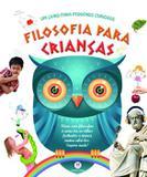 Filosofia para crianças - Um livro para pequenos curiosos