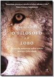 Filósofo e o Lobo, O - Objetiva