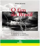 Fim Do Brasil, O - Escrituras