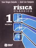 Física Clássica - Mecânica - Volume 1 - Atual editora