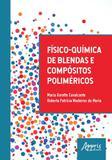 Fisico-quimica de blendas e compositos polimericos - Appris