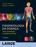 Fisiopatologia da Doença - Uma Introdução à Medicina Clínica