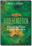 Fitoenergetica: a energia das plantas no equilibri - Luz da serra