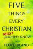 Five Things Every Christian Must Know - Not of the world ministries, inc