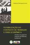Flexibilização do Contrato de Trabalho e Crise Econômica - Crv