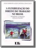 Flexibilizacao do direito do trabalho no brasil, a - Ltr
