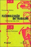 Flexibilizaçao do trabalho - sintomas da crise - Annablume