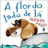 Flor do Lado de Lá, A - Editora global