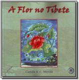Flor no tibete, a  - 2ed - Triom