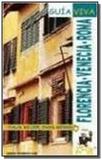 Florencia / venecia / roma - guia viva - Anaya