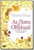 Flores de Obaluaê, As - Legiao publicacoes