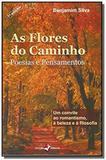 Flores do Caminho, As: Poesias e Pensamentos - Um Convite ao Romantismo, À Beleza e À Filosofia - Insular