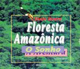 Floresta amazônica - O sonho, a aventura