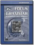 Focus on grammar 2b wb third edition - Pearson
