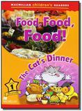 Food, food, food! the cats dinner - level 1 - macm - Macmillan