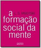 Formacao social da mente, a - Martins fontes