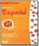 Formacion en espanol lengua y cultura 7 - base - Base editorial