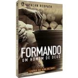Formando um Homem de Deus - Alan Dedpath - Editora cpad