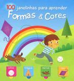 Formas & cores : 100 janelinhas para aprender