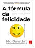 Fórmula da Felicidade, A - Leya - casa da palavra