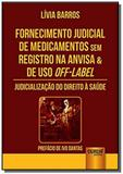Fornecimento judicial de medicamentos sem registro - Jurua