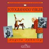 Fotografando Verger - Cia das letrinhas