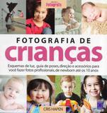 Fotografia de Crianças - Esquemas de Luz, Guia de Poses, Direção e Acessórios Para Você Fazer Fotos - Europa