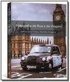 Fotografia de rua e de viagem - Alta books