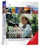 Fotografia Digital Masterclass - Alta books