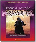 Fotos do mundo paranormal - Pensamento - cultrix