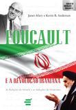 Foucault e a revolucao iraniana - E realizacoes