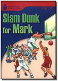 Foundations Reading Library Level 3.1 - Slam Dunk For Mark - Cengage