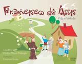Francisco de Assis - Vida e virtude