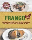 Frango : Receitas práticas e deliciosas para salvar