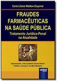 Fraudes farmaceuticas na saude publica: tratamento - Jurua