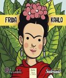 Frida Kahlo Para Chicas Y Chicos - Chirimbote (sur)