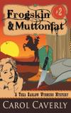 Frogskin and Muttonfat (A Thea Barlow Wyoming Mystery, Book 2) - Abn leadership group, inc, dba epublishing works!