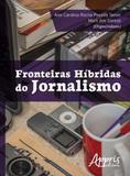 Fronteiras hibridas do jornalismo - Appris
